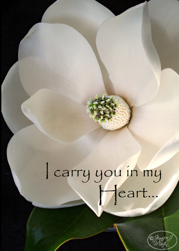 I Carry You in My Heart Print